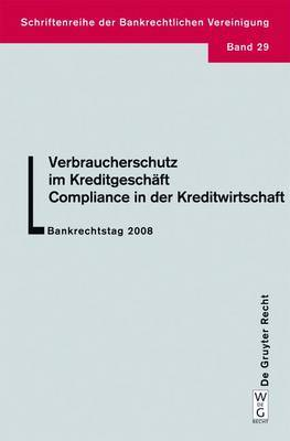 Verbraucherschutz Im Kreditgesch ft - Compliance in Der Kreditwirtschaft: Bankrechtstag 2008