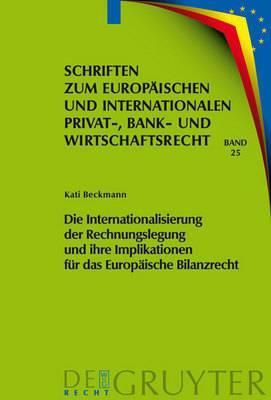 Die Internationalisierung Der Rechnungslegung Und Ihre Implikationen Fur Das Europaische Bilanzrecht