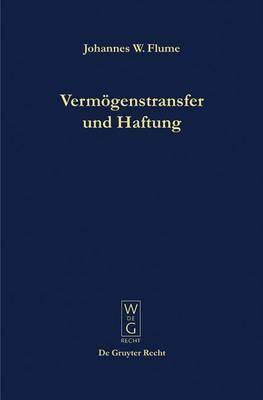 Verm genstransfer Und Haftung: Eine Studie Zur Nutzbarmachung Der Universalsukzession F r Die Unternehmenspraxis