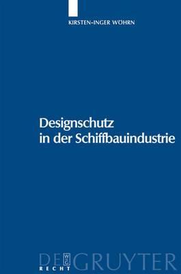 Designschutz in Der Schiffbauindustrie: [urheber- Und Geschmacksmusterrechtlicher Schutz Von Schiffsbauten]