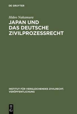 Japan Und Das Deutsche Zivilprozessrecht