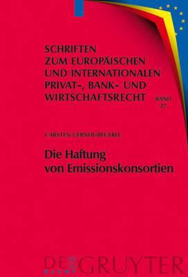 Die Haftung Von Emissionskonsortien: Eine Rechtsvergleichende Untersuchung Des Deutschen Und Des Us-Amerikanischen Rechts