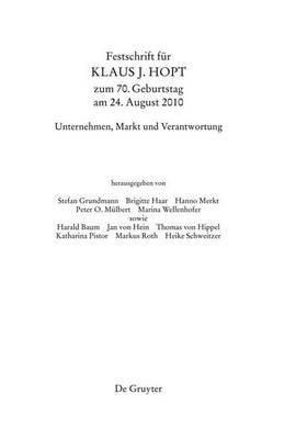Festschrift Fur Klaus J. Hopt Zum 70. Geburtstag Am 24. August 2010: Unternehmen, Markt Und Verantwortung