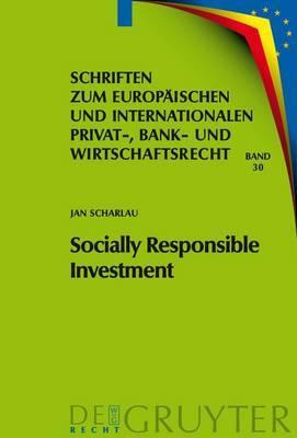 Socially Responsible Investment: Die deutschen und Europarechtlichen Rahmenbedingungen