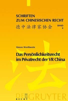 Das Personlichkeitsrecht Im Privatrecht Der VR China: Eine Studie Unter Besonderer Berucksichtigung Der Juristischen Personen