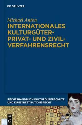 Internationales Kulturguterprivat- Und Zivilverfahrensrecht