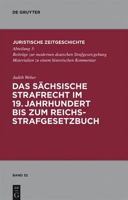 Das Sachsische Strafrecht Im 19. Jahrhundert Bis Zum Reichsstrafgesetzbuch