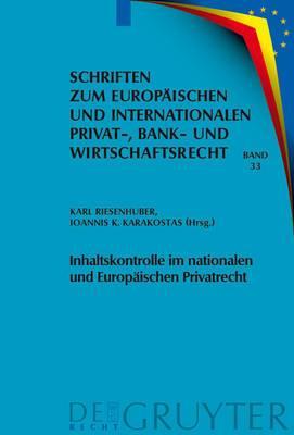 Inhaltskontrolle Im Nationalen Und Europaischen Privatrecht: Deutsch-Griechische Perspektiven