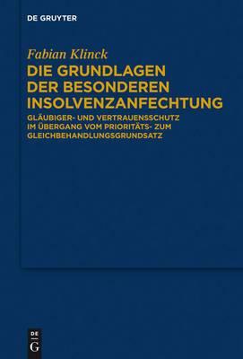 Die Grundlagen Der Besonderen Insolvenzanfechtung: Glaubiger- Und Vertrauensschutz Im Ubergang Vom Prioritats- Zum Gleichbehandlungsgrundsatz