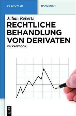 Rechtliche Behandlung Von Derivaten: Ein Casebook