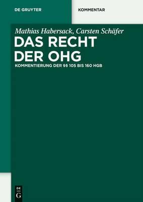 Das Recht der Ohg: Kommentierung der 105 Bis 160 Hgb