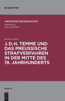J. D. H. Temme Und Das Preuische Strafverfahren in Der Mitte Des 19. Jahrhunderts