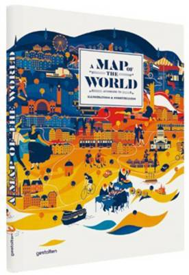 A Map of the World: The World According to Illustrators and Storytellers