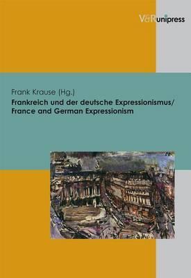 Frankreich Und Der Deutsche Expressionismus / France and German Expressionism