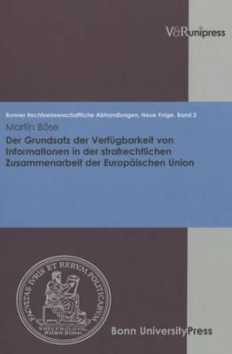 Der Grundsatz Der Verf Gbarkeit Von Informationen in Der Strafrechtlichen Zusammenarbeit Der Europaischen Union