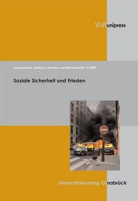 Osnabr Cker Jahrbuch Frieden Und Wissenschaft XIV/2007: Soziale Sicherheit Und Frieden