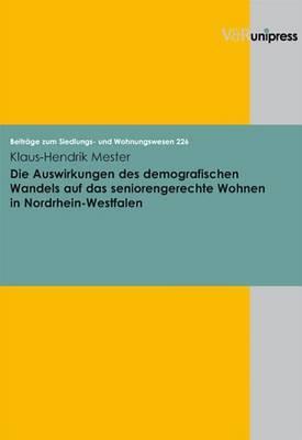 Die Auswirkungen Des Demografischen Wandels Auf Das Seniorengerechte Wohnen in Nordrhein-Westfalen