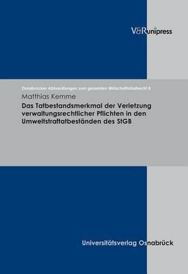 Das Tatbestandsmerkmal Der Verletzung Verwaltungsrechtlicher Pflichten in Den Umweltstraftatbestanden Des StGB