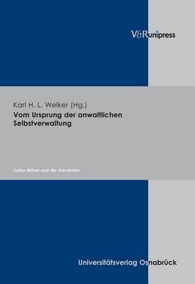 Vom Ursprung Der Anwaltlichen Selbstverwaltung: Justus Moser Und Die Advokatur
