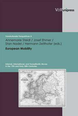 European Mobility: Internal, International, and Transatlantic Moves in the 19th and Early 20th Centuries