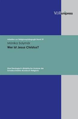 Wer Ist Jesus Christus?: Eine Theologisch-Didaktische Analyse Der Schulbuchreihe Kursbuch Religion
