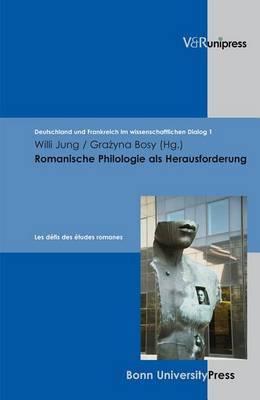 Romanische Philologie Als Herausforderung: Les Defis Des Etudes Romanes
