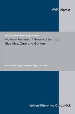 Bioethics, Care and Gender: Herausforderungen Fur Medizin, Pflege Und Politik