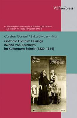 Gotthold Ephraim Lessing's Minna Von Barnhelm Im Kulturraum Schule (1830-1914)