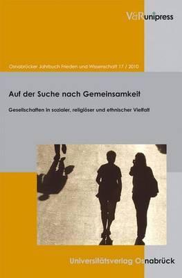 Osnabrucker Jahrbuch Frieden Und Wissenschaft XVII: Auf Der Suche Nach Gemeinsamkeit. Gesellschaften in Sozialer, Religioser Und Ethnischer Vielfalt: 2010