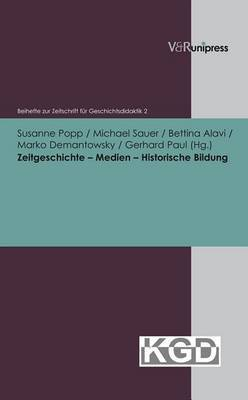 Zeitgeschichte - Medien - Historische Bildung
