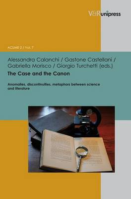 The Case and the Canon: Anomalies, Discontinuities, Metaphors Between Science and Literature