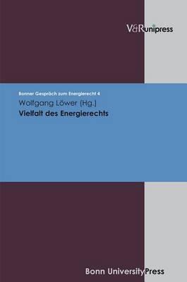 Vielfalt Des Energierechts: Bonner Gesprach Zum Energierecht, Band 4