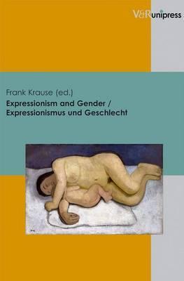 Expressionism and Gender/Expressionismus Und Geschlecht