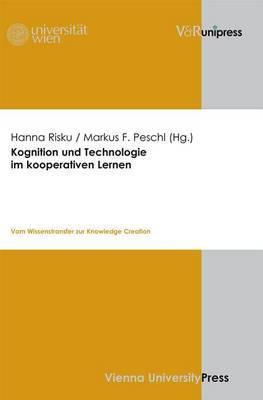 Kognition Und Technologie Im Kooperativen Lernen: Vom Wissenstransfer Zur Knowledge Creation