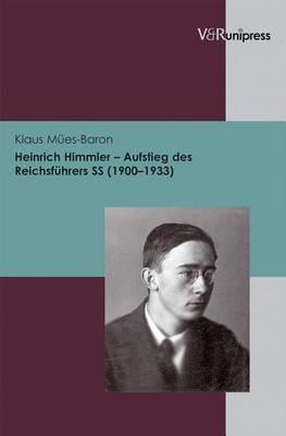 Heinrich Himmler - Aufstieg Des Reichsfuhrers SS (1900-1933)