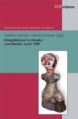 Kriegsdiskurse in Literatur Und Medien Nach 1989