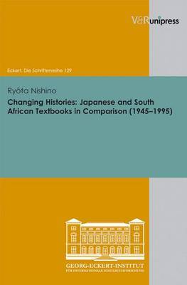 Changing Histories: Japanese and South African Textbooks in Comparison (1945-1995)
