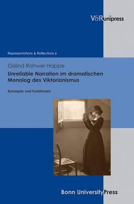 Unreliable Narration Im Dramatischen Monolog Des Viktorianismus: Konzepte Und Funktionen