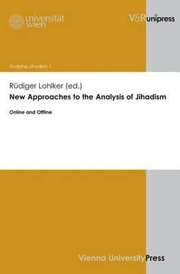 New Approaches to the Analysis of Jihadism: Online and Offline