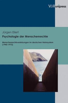 Psychologie Der Menschenrechte: Menschenrechtsverletzungen Im Deutschen Heimsystem (1945-1973)