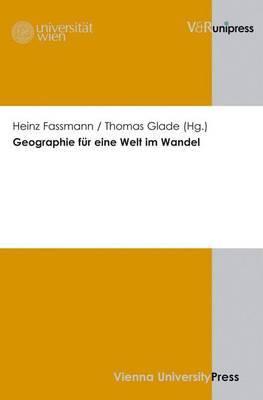Geographie Fur Eine Welt Im Wandel: 57. Deutscher Geographentag 2009 in Wien