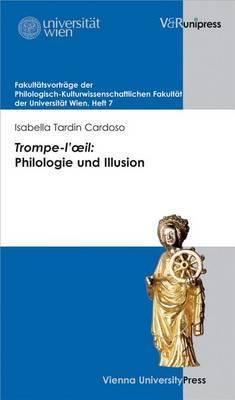 Trompe-L'Oeil: Philologie Und Illusion: Franz Romer Zum Abschied Aus Dem Dekanat