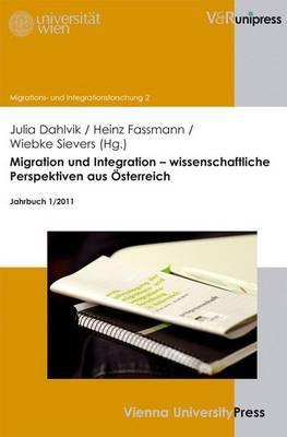 Migration Und Integration - Wissenschaftliche Perspektiven Aus Osterreich: Jahrbuch 1/2011
