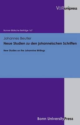 New Studies on the Johannine Writings: Neue Studien Zu Den Johanneischen Schriften