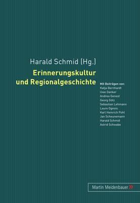 Erinnerungskultur Und Regionalgeschichte