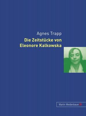 Die Zeitstuecke Von Eleonore Kalkowska