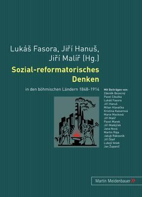 Sozial-Reformatorisches Denken: In Den Boehmischen Laendern 1848-1914