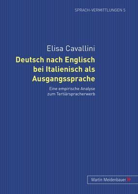 Deutsch Nach Englisch Bei Italienisch ALS Ausgangssprache: Eine Empirische Analyse Zum Tertiaerspracherwerb