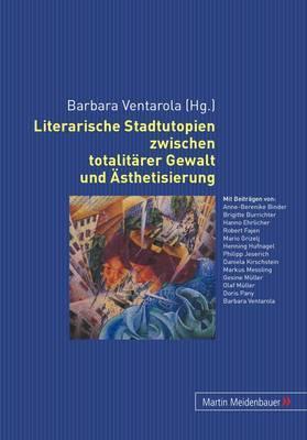Literarische Stadtutopien Zwischen Totalitaerer Gewalt Und Aesthetisierung