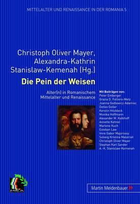 Die Pein Der Weisen: Alter(n) in Romanischem Mittelalter Und Renaissance